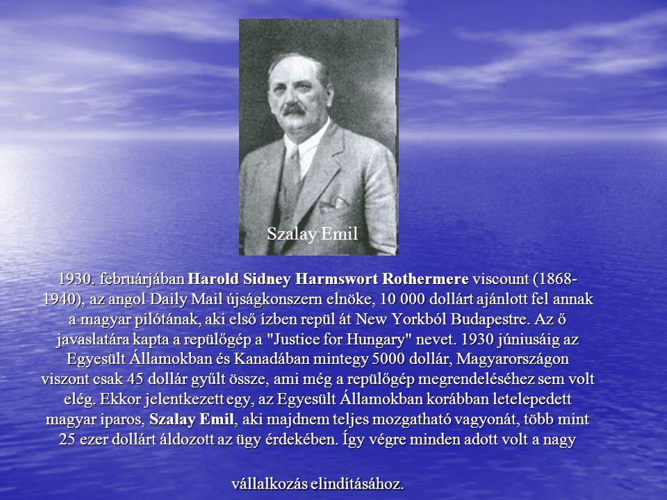 1930. februárjában Harold Sidney Harmswort Rothermere viscount (1868- 1940), az angol Daily Mail újságkonszern elnöke, 10 000 dollárt ajánlott fel ann