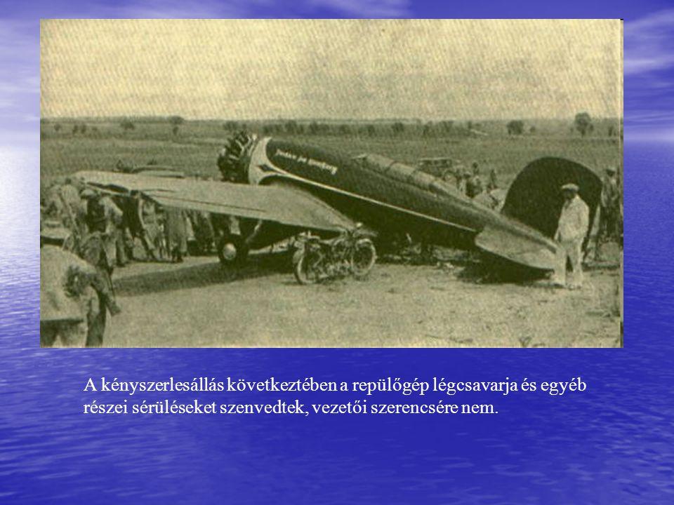 A kényszerlesállás következtében a repülőgép légcsavarja és egyéb részei sérüléseket szenvedtek, vezetői szerencsére nem.