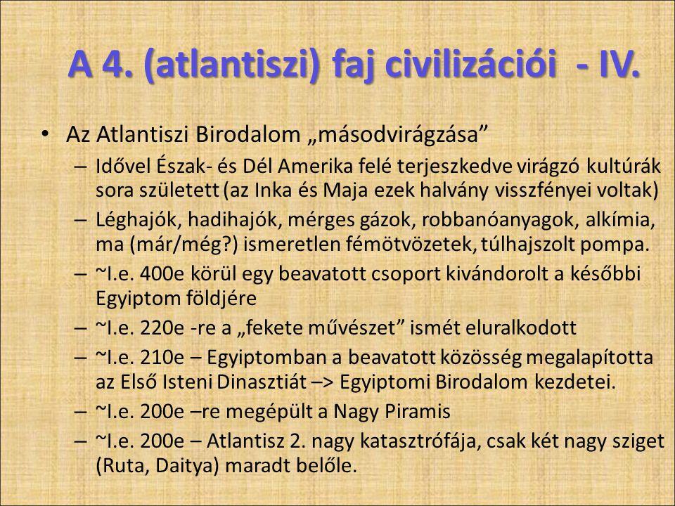 """A 4. (atlantiszi) faj civilizációi - IV. • Az Atlantiszi Birodalom """"másodvirágzása"""" – Idővel Észak- és Dél Amerika felé terjeszkedve virágzó kultúrák"""