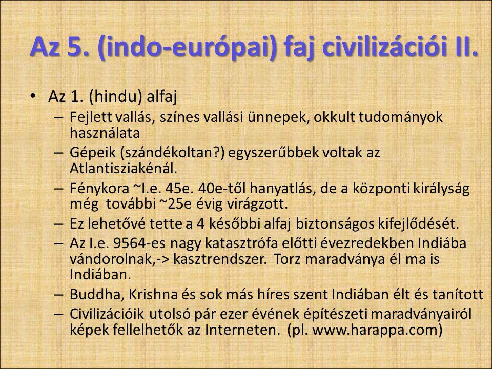 Az 5. (indo-európai) faj civilizációi II. • Az 1. (hindu) alfaj – Fejlett vallás, színes vallási ünnepek, okkult tudományok használata – Gépeik (szánd