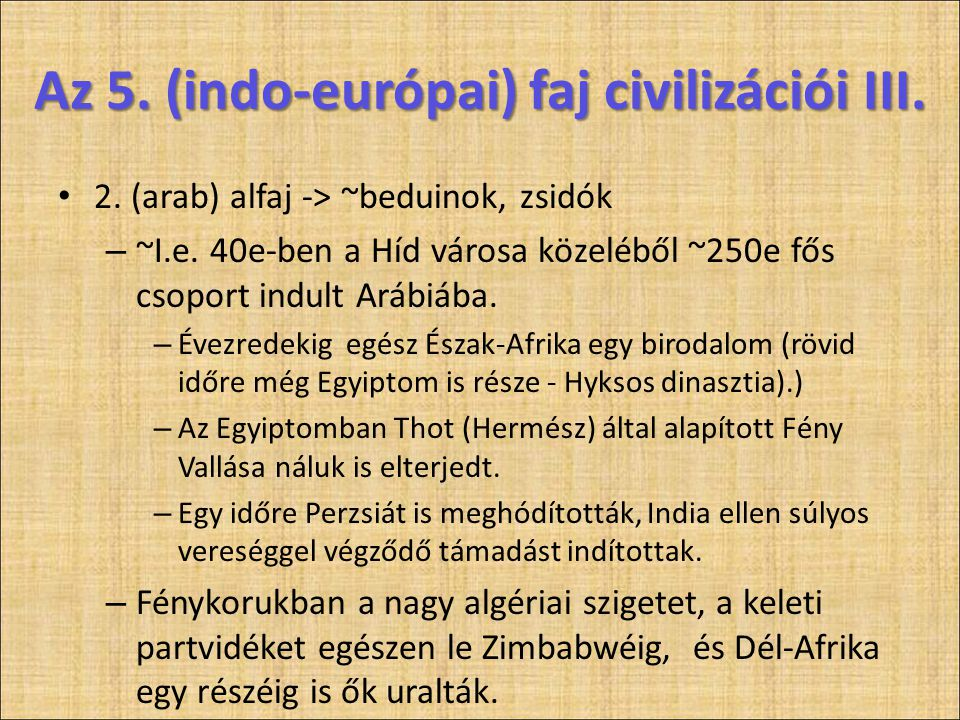 • 2.(arab) alfaj -> ~beduinok, zsidók – ~I.e.