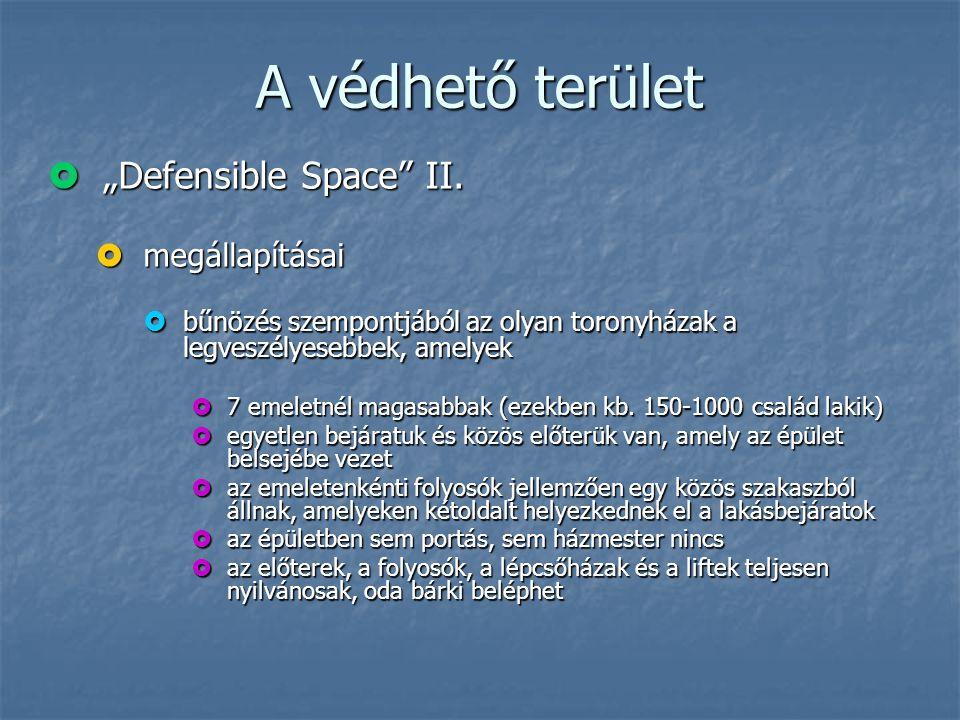 """A védhető terület  """"Defensible Space"""" II.  megállapításai  bűnözés szempontjából az olyan toronyházak a legveszélyesebbek, amelyek  7 emeletnél ma"""
