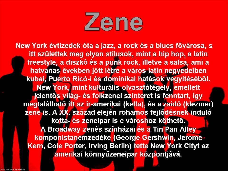 New York évtizedek óta a jazz, a rock és a blues fővárosa, s itt születtek meg olyan stílusok, mint a hip hop, a latin freestyle, a diszkó és a punk rock, illetve a salsa, ami a hatvanas években jött létre a város latin negyedeiben kubai, Puerto Ricó-i és dominikai hatások vegyítéséből.