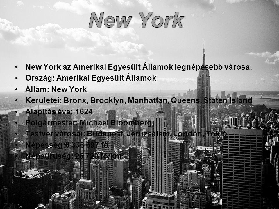•New York az Amerikai Egyesült Államok legnépesebb városa.