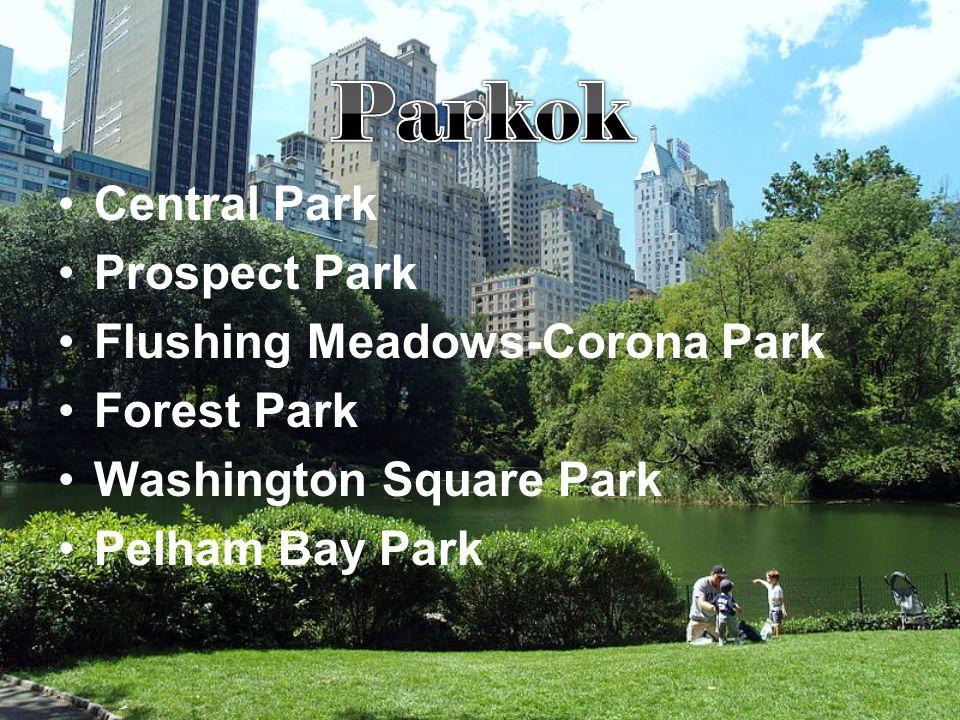 •Central Park •Prospect Park •Flushing Meadows-Corona Park •Forest Park •Washington Square Park •Pelham Bay Park