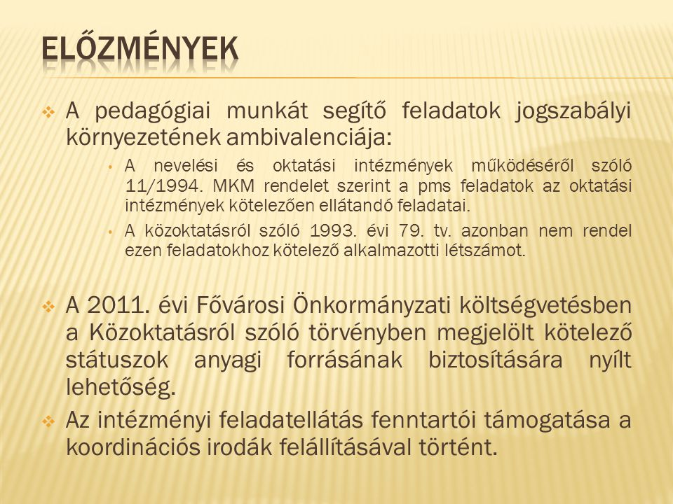 Fenntartó Koordinációs feladatokat ellátó intézmény Társintézmény Koordinációs Társintézmény Iroda Mérei Ferenc FPPTI Társintézmény