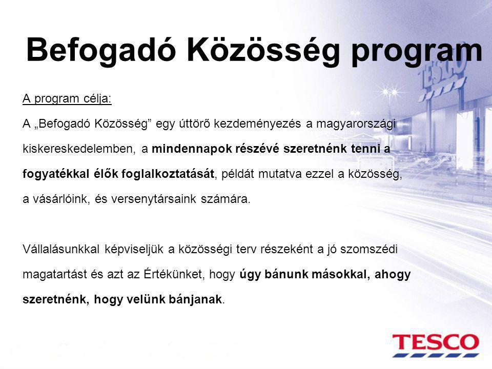 """Befogadó Közösség program A program célja: A """"Befogadó Közösség"""" egy úttörő kezdeményezés a magyarországi kiskereskedelemben, a mindennapok részévé sz"""