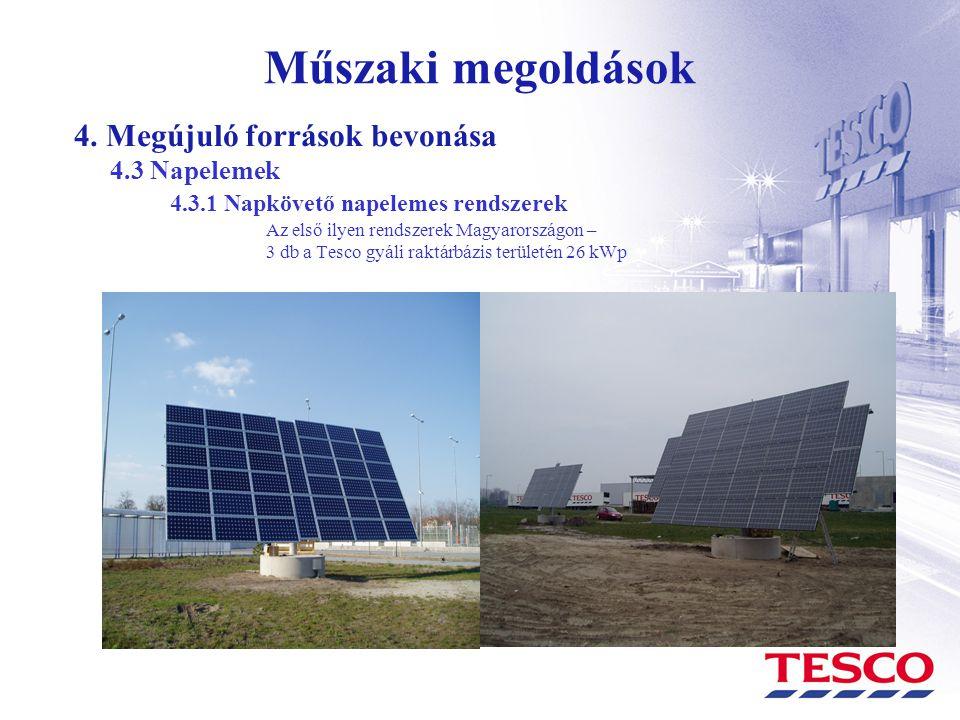 Műszaki megoldások 4. Megújuló források bevonása 4.3 Napelemek 4.3.1 Napkövető napelemes rendszerek Az első ilyen rendszerek Magyarországon – 3 db a T