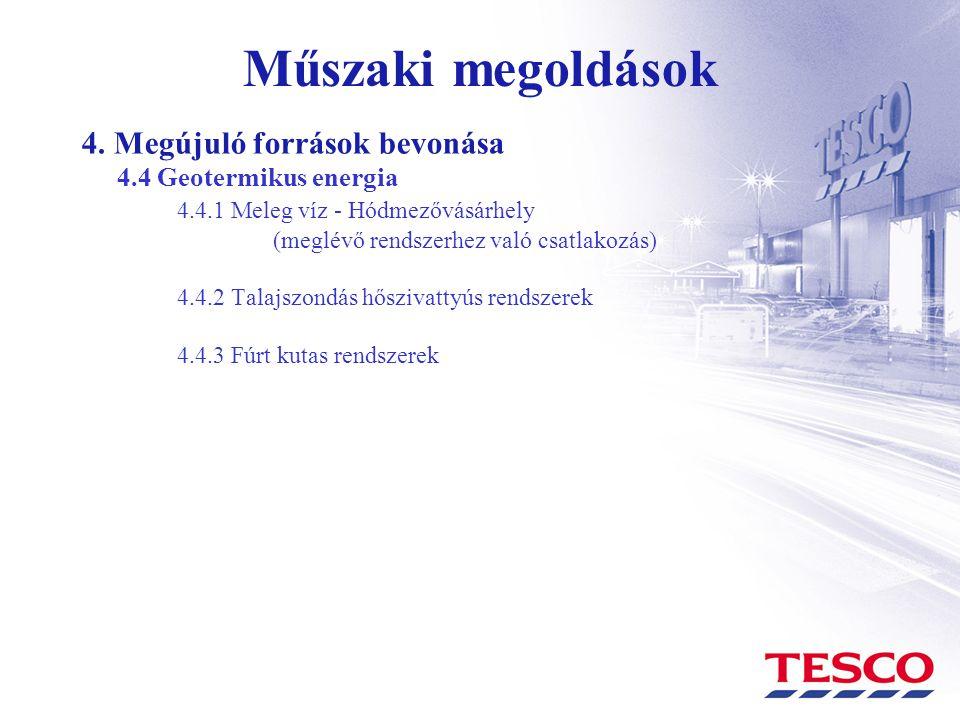 Műszaki megoldások 4. Megújuló források bevonása 4.4 Geotermikus energia 4.4.1 Meleg víz - Hódmezővásárhely (meglévő rendszerhez való csatlakozás) 4.4