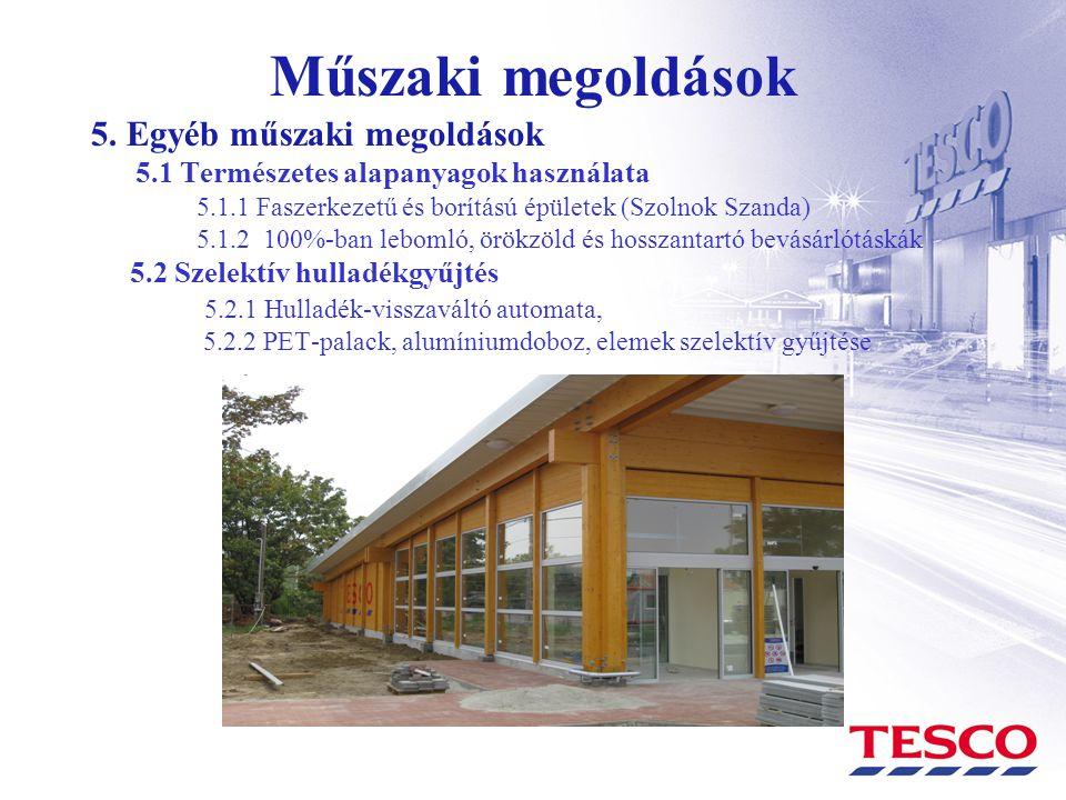 Műszaki megoldások 5. Egyéb műszaki megoldások 5.1 Természetes alapanyagok használata 5.1.1 Faszerkezetű és borítású épületek (Szolnok Szanda) 5.1.2 1