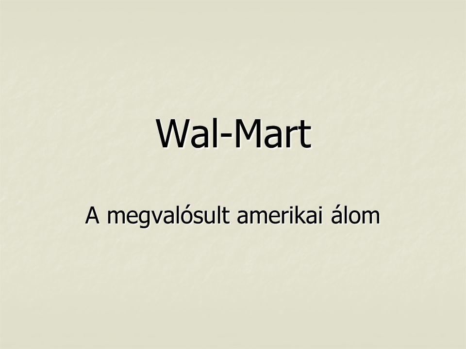 Wal-Mart A megvalósult amerikai álom