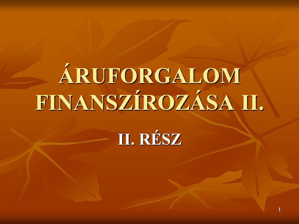22 6.KÉSZLETEK ALAKULÁSÁNAK ELEMZÉSE 6.1 A készletek nagyságának alakulása, 6.2.
