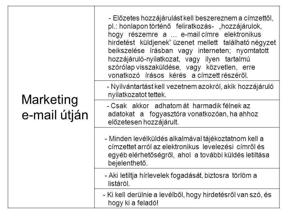"""Marketing e-mail útján - Előzetes hozzájárulást kell beszereznem a címzettől, pl.: honlapon történő feliratkozás- """"hozzájárulok, hogy részemre a … e-m"""