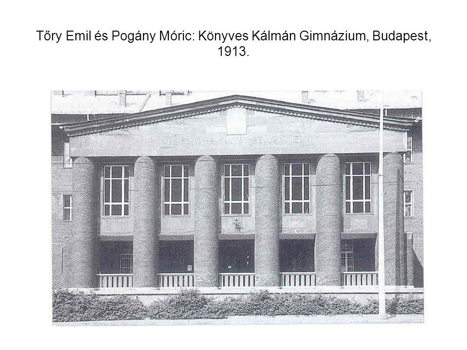 Tőry Emil és Pogány Móric: Könyves Kálmán Gimnázium, Budapest, 1913.