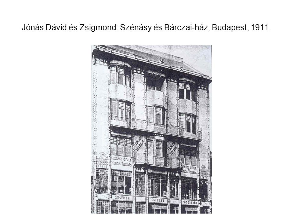 Jónás Dávid és Zsigmond: Szénásy és Bárczai-ház, Budapest, 1911.