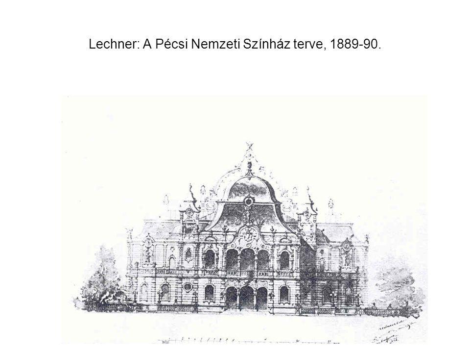 Lechner: A Pécsi Nemzeti Színház terve, 1889-90.