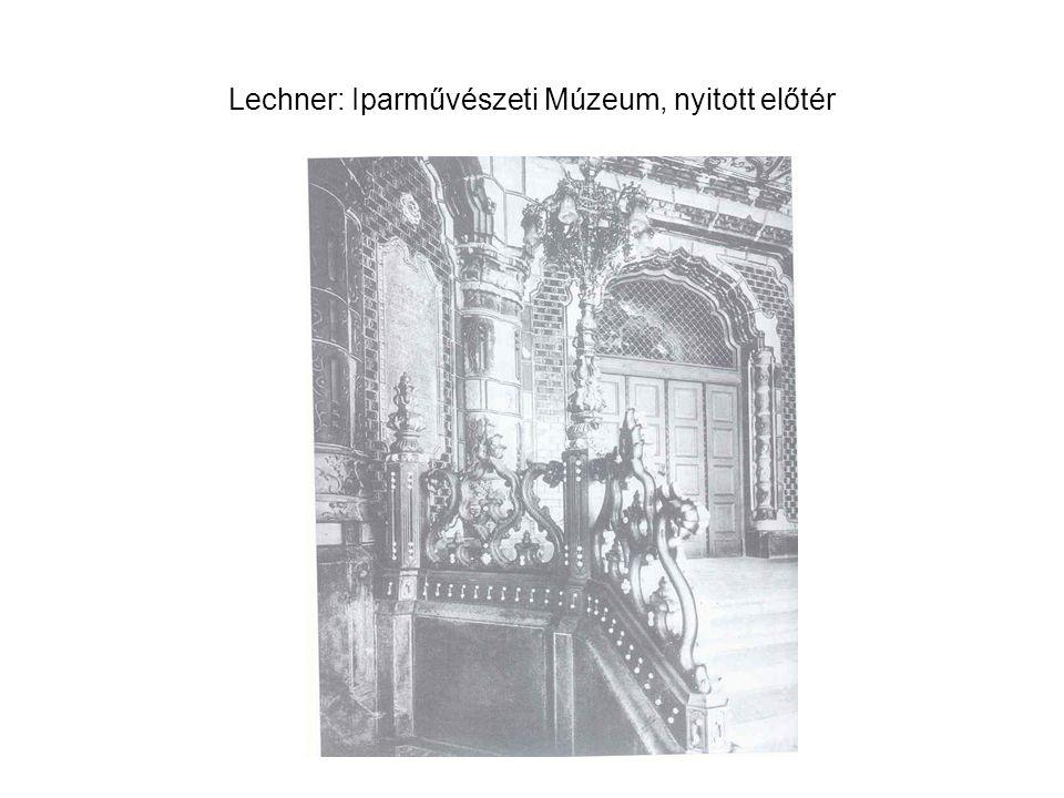 Lechner: Iparművészeti Múzeum, nyitott előtér
