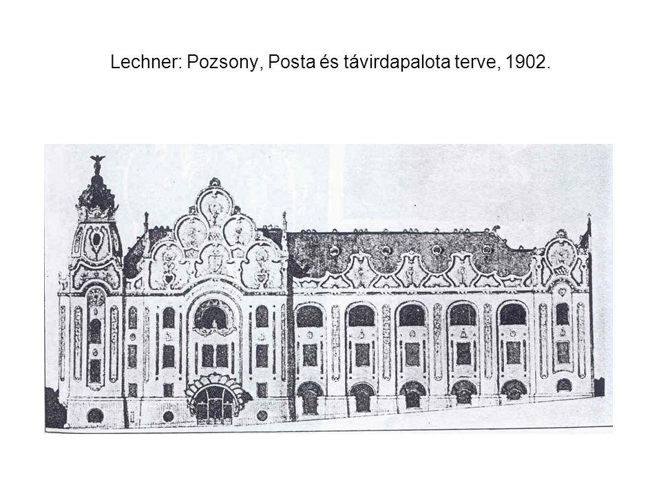 Lechner: Pozsony, Posta és távirdapalota terve, 1902.
