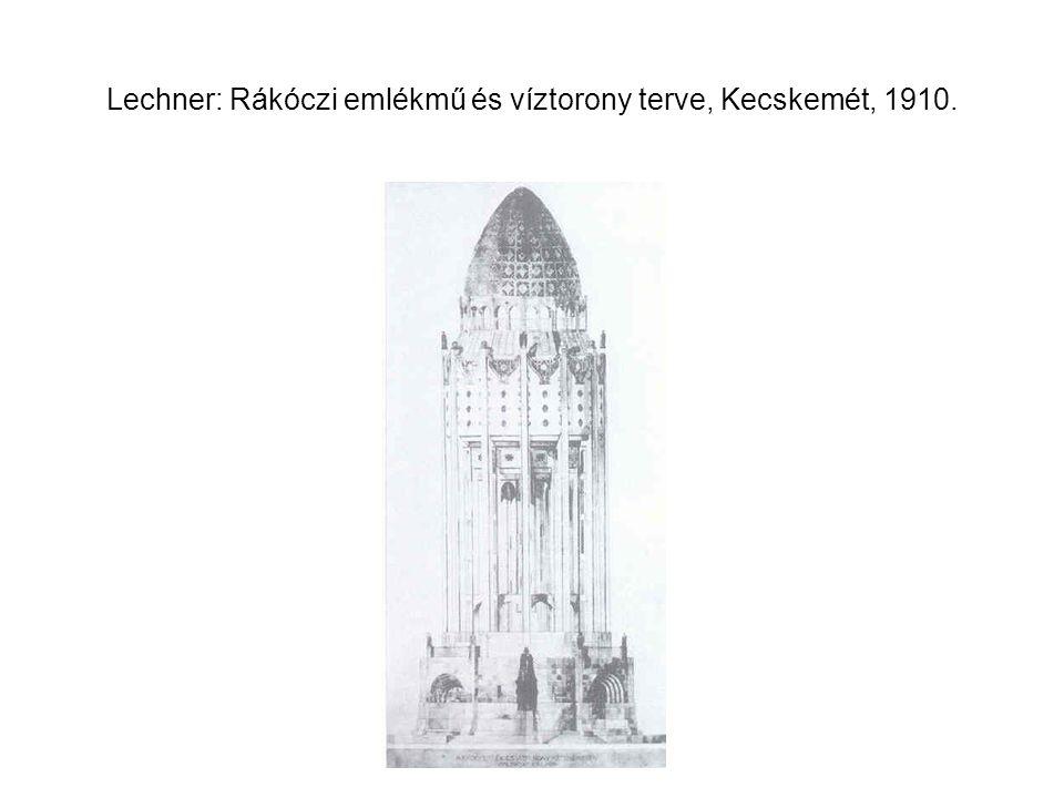 Lechner: Rákóczi emlékmű és víztorony terve, Kecskemét, 1910.