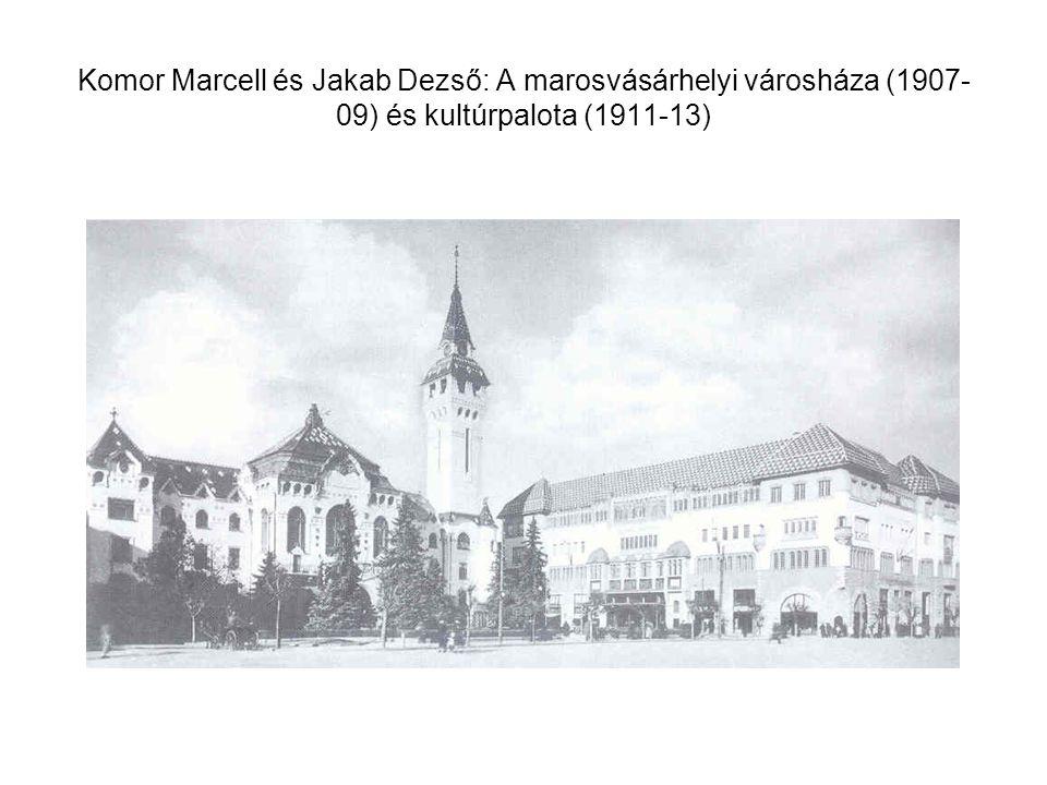 Komor Marcell és Jakab Dezső: A marosvásárhelyi városháza (1907- 09) és kultúrpalota (1911-13)