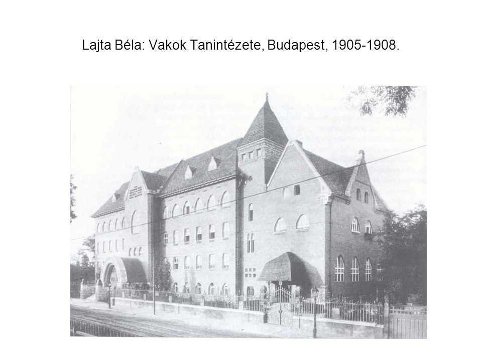 Lajta Béla: Vakok Tanintézete, Budapest, 1905-1908.