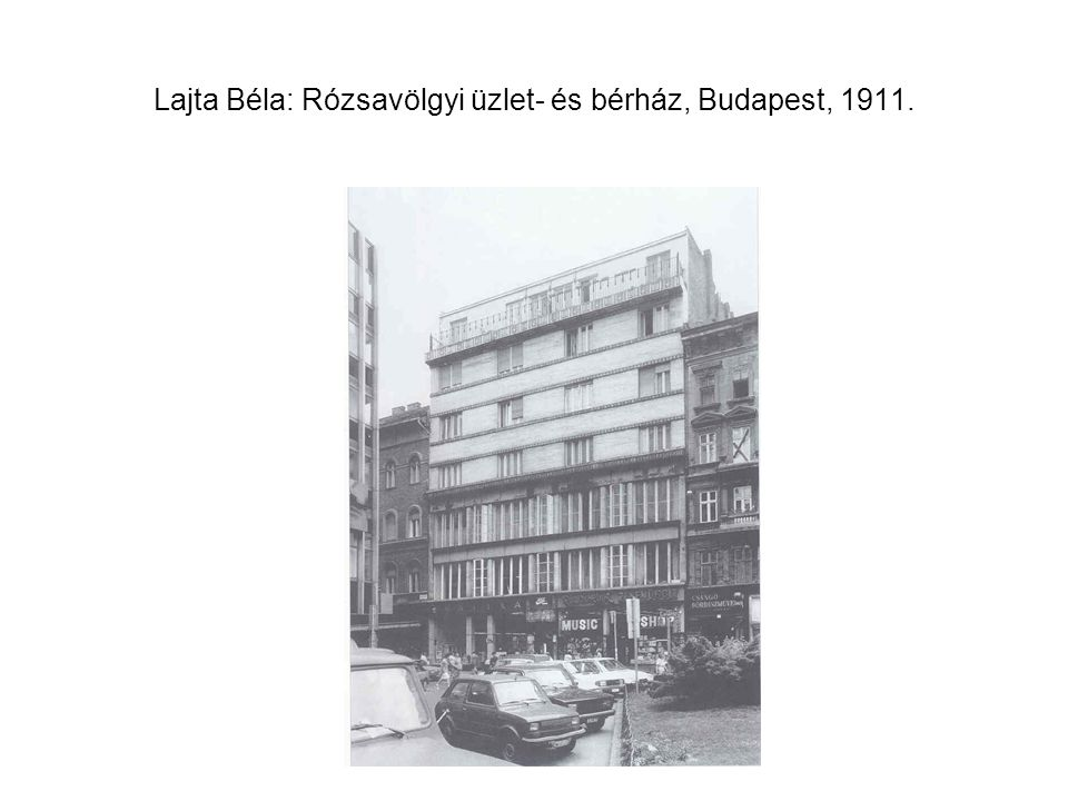 Lajta Béla: Rózsavölgyi üzlet- és bérház, Budapest, 1911.