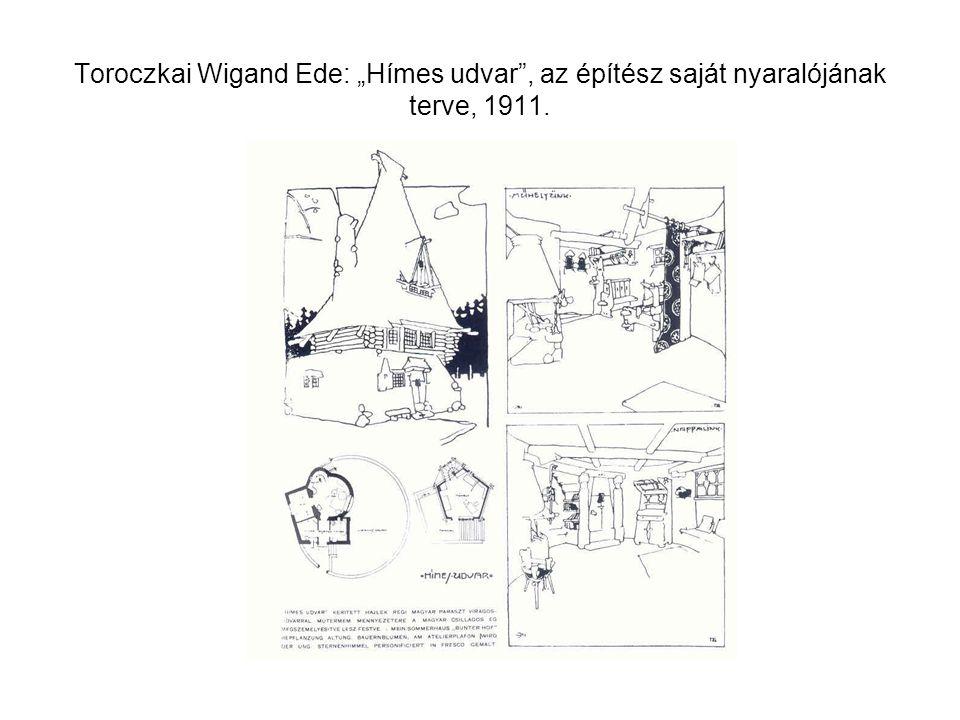 """Toroczkai Wigand Ede: """"Hímes udvar"""", az építész saját nyaralójának terve, 1911."""