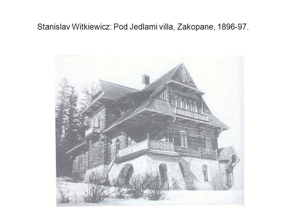 Stanislav Witkiewicz: Pod Jedlami villa, Zakopane, 1896-97.