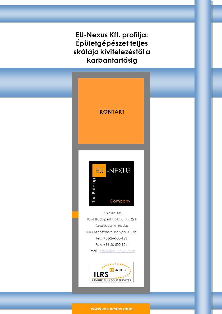 KONTAKT EU-Nexus Kft. 1054 Budapest Hold u. 15. 2/1 Kereskedelmi iroda: 2000 Szentendre Bolygó u.