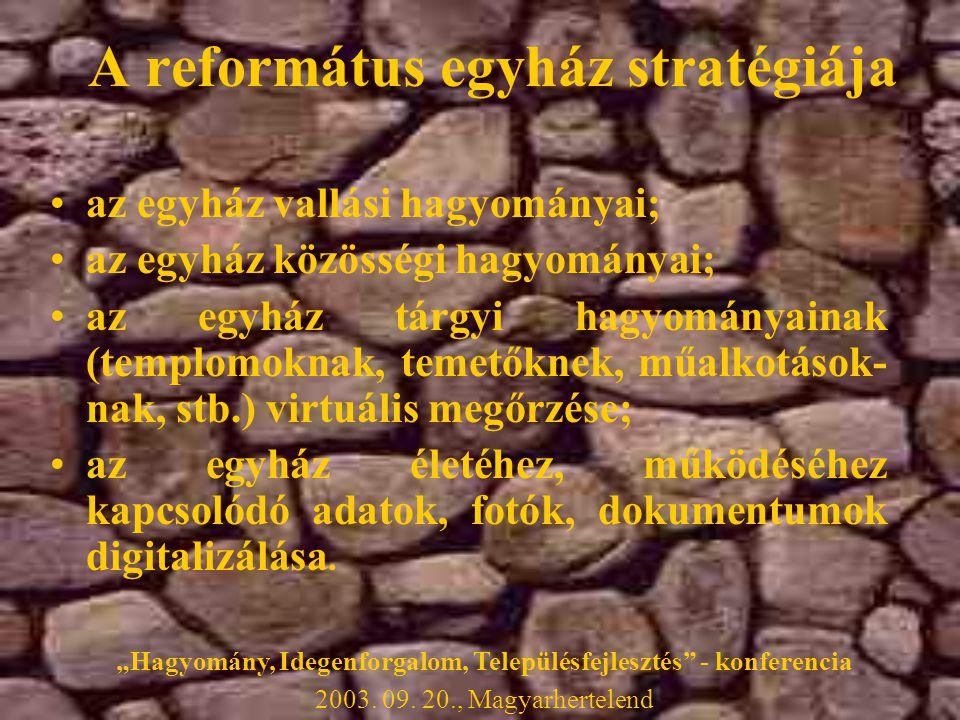 •az egyház vallási hagyományai; •az egyház közösségi hagyományai; •az egyház tárgyi hagyományainak (templomoknak, temetőknek, műalkotások- nak, stb.) virtuális megőrzése; •az egyház életéhez, működéséhez kapcsolódó adatok, fotók, dokumentumok digitalizálása.