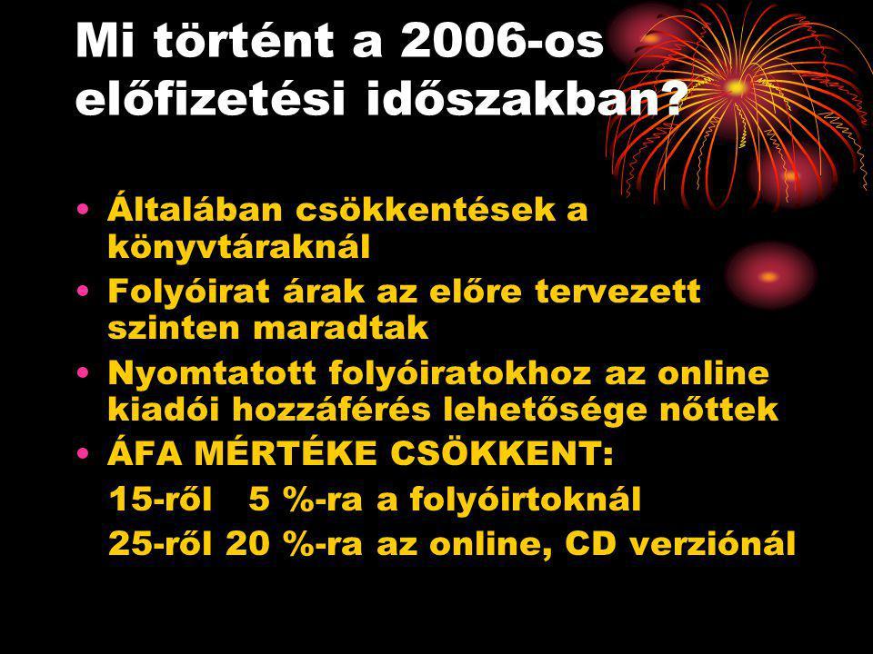 Mi történt a 2006-os előfizetési időszakban.
