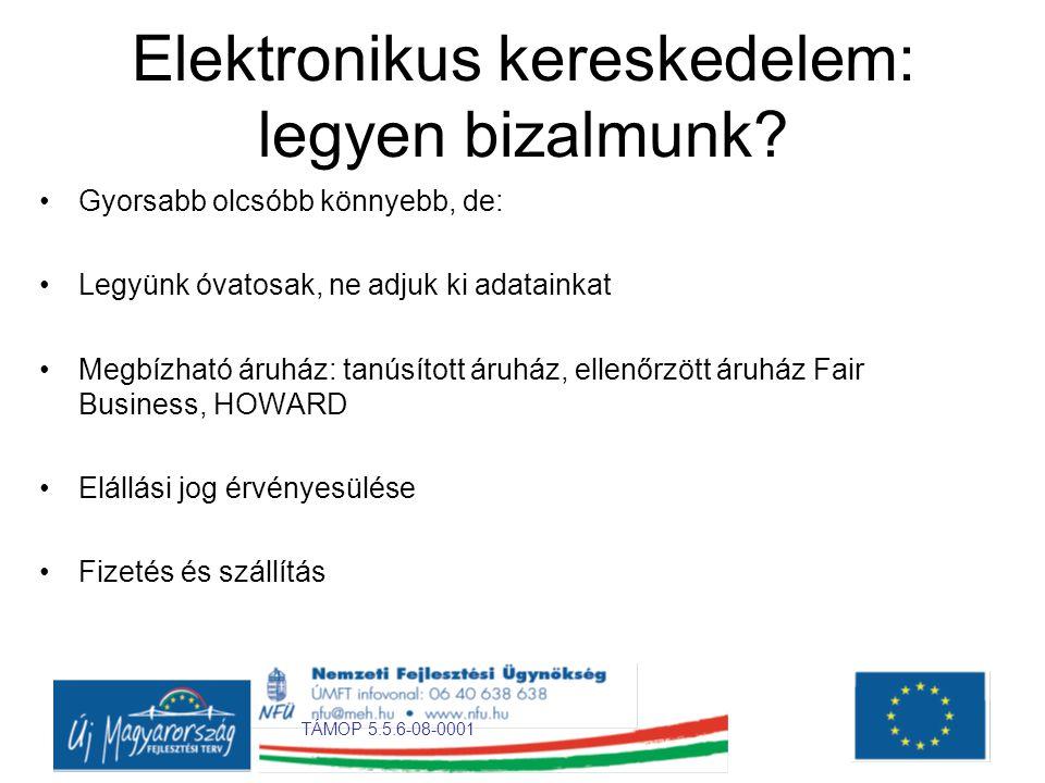 TÁMOP 5.5.6-08-0001 Elektronikus kereskedelem: legyen bizalmunk.