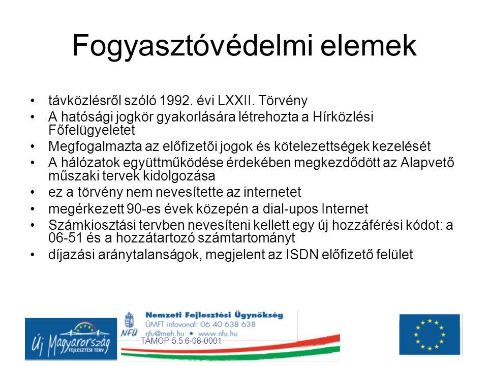 TÁMOP 5.5.6-08-0001 Fogyasztóvédelmi elemek •távközlésről szóló 1992.