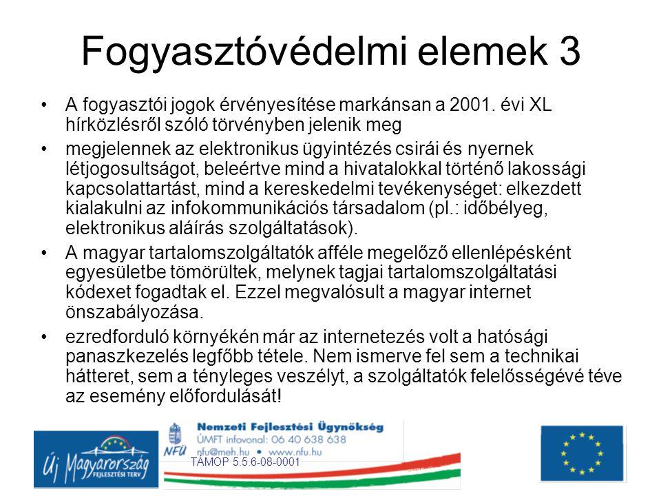 TÁMOP 5.5.6-08-0001 Fogyasztóvédelmi elemek 3 •A fogyasztói jogok érvényesítése markánsan a 2001.
