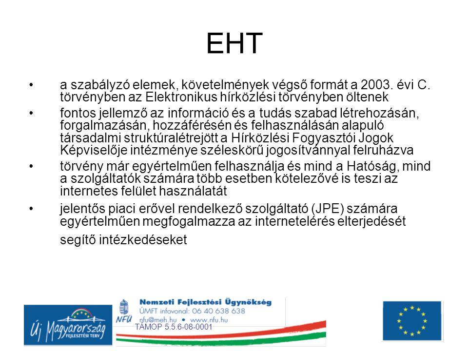 TÁMOP 5.5.6-08-0001 EHT •a szabályzó elemek, követelmények végső formát a 2003.