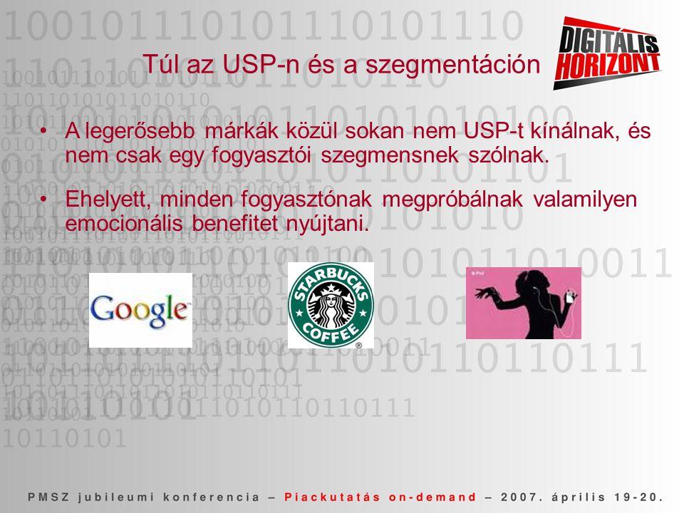Túl az USP-n és a szegmentáción •A legerősebb márkák közül sokan nem USP-t kínálnak, és nem csak egy fogyasztói szegmensnek szólnak. •Ehelyett, minden