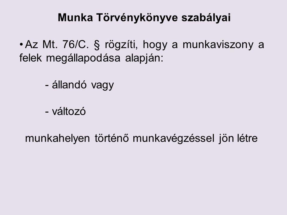 Munka Törvénykönyve szabályai •Az Mt. 76/C.