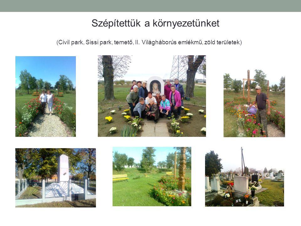 Szépítettük a környezetünket (Civil park, Sissi park, temető, II. Világháborús emlékmű, zöld területek)