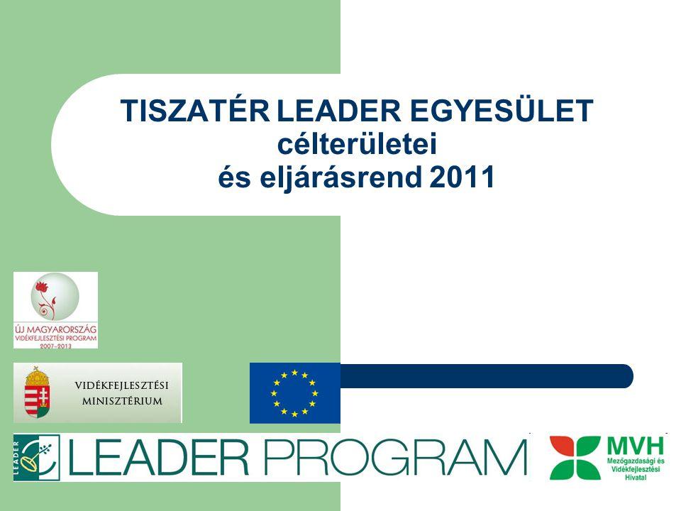 TISZATÉR LEADER EGYESÜLET célterületei és eljárásrend 2011