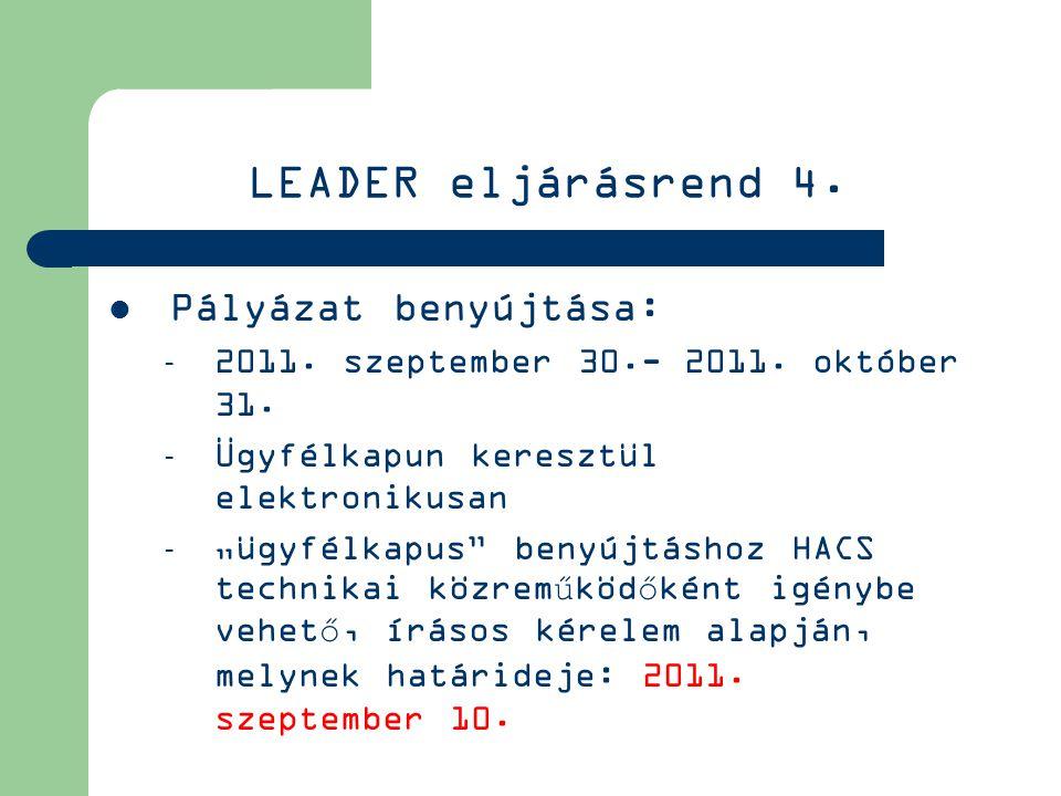 LEADER eljárásrend 4.  Pályázat benyújtása: – 2011.