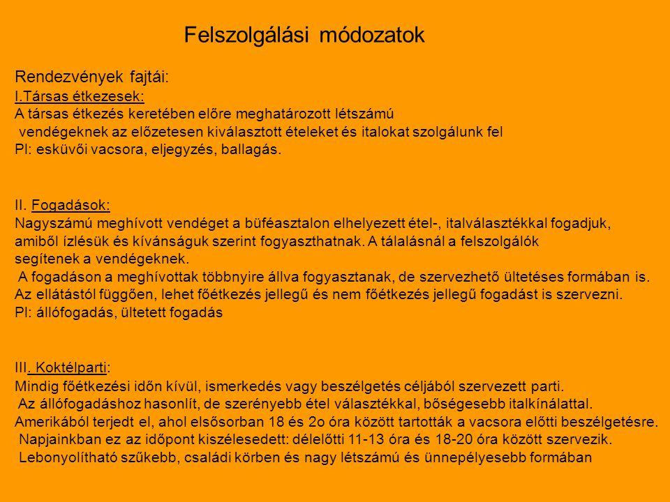 Felszolgálási módozatok IV.Házon kívüli rendezvények.