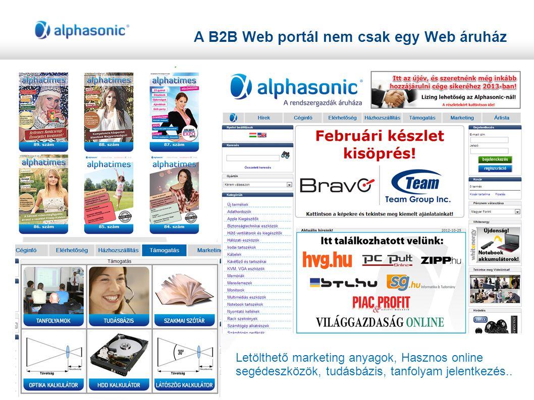 A B2B Web portál nem csak egy Web áruház Letölthető marketing anyagok, Hasznos online segédeszközök, tudásbázis, tanfolyam jelentkezés..