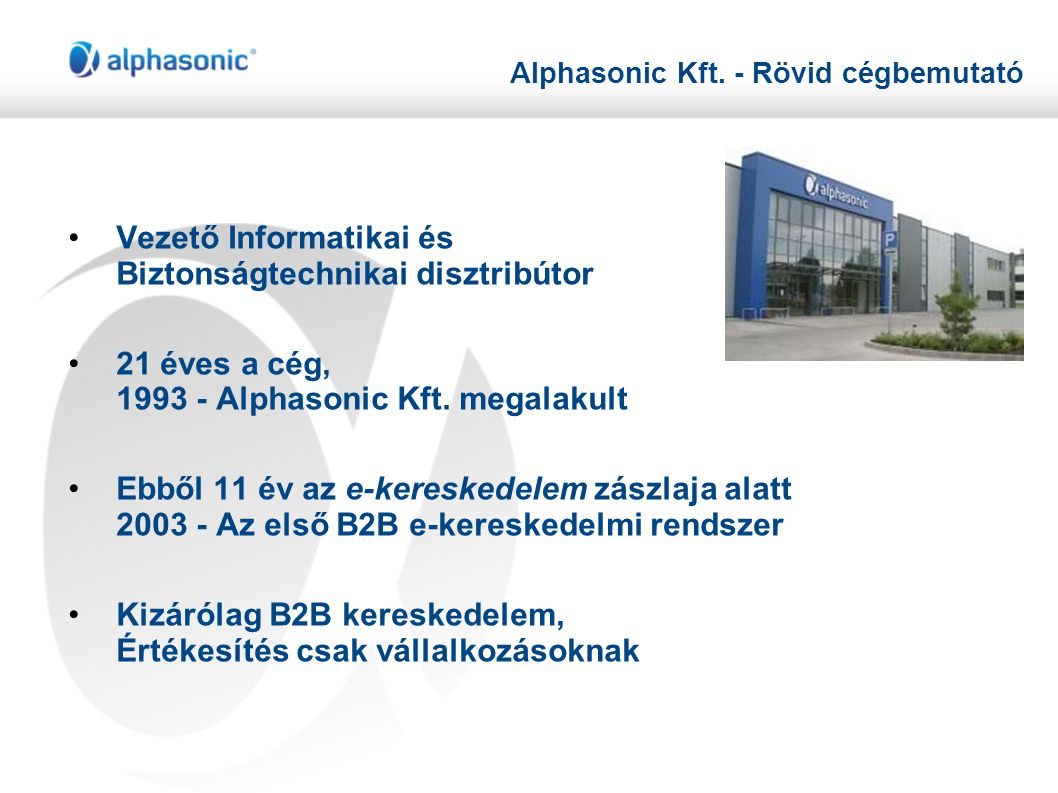 Alphasonic Kft.- Rövid cégbemutató 2010 – Új telephely – 4300 nm beépített terület.