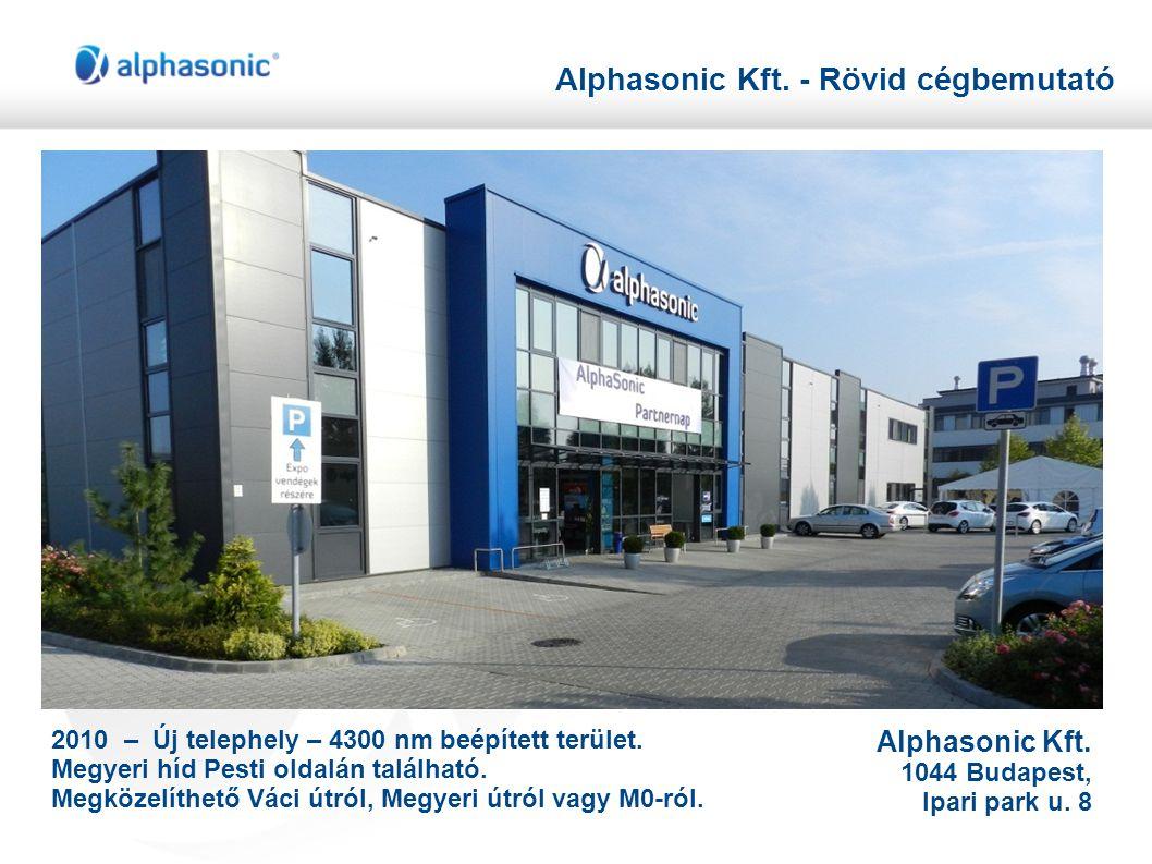 Alphasonic Kft. - Rövid cégbemutató 2010 – Új telephely – 4300 nm beépített terület. Megyeri híd Pesti oldalán található. Megközelíthető Váci útról, M