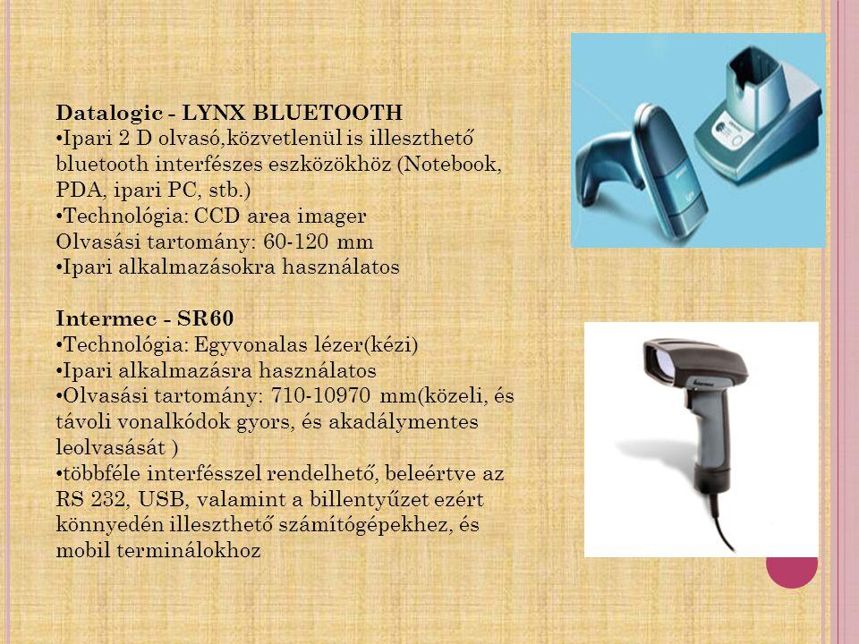 Datalogic - LYNX BLUETOOTH • Ipari 2 D olvasó,közvetlenül is illeszthető bluetooth interfészes eszközökhöz (Notebook, PDA, ipari PC, stb.) • Technológ
