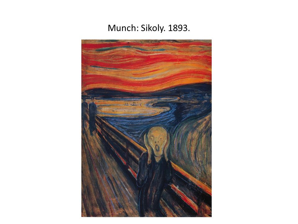 Munch: Sikoly. 1893.
