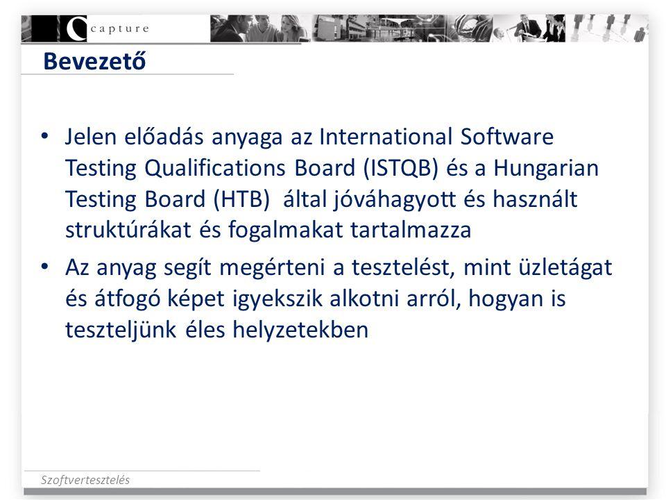 Szoftvertesztelés Bevezető • Jelen előadás anyaga az International Software Testing Qualifications Board (ISTQB) és a Hungarian Testing Board (HTB) ál