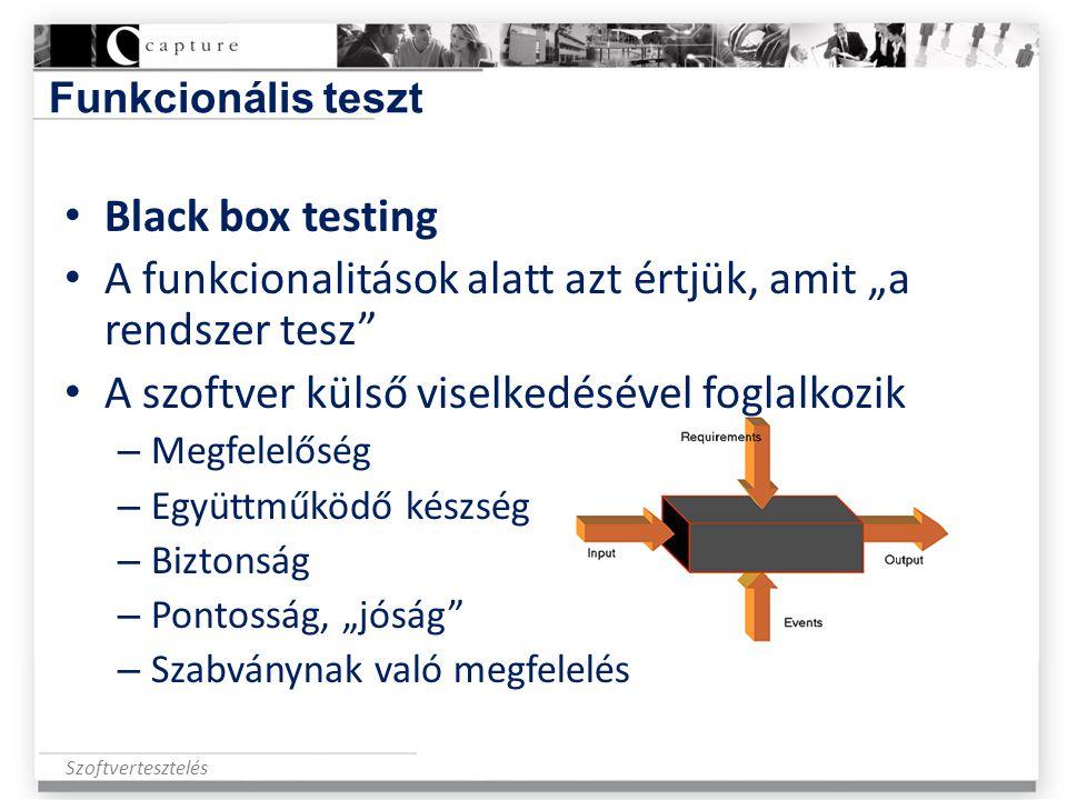 """Szoftvertesztelés Funkcionális teszt • Black box testing • A funkcionalitások alatt azt értjük, amit """"a rendszer tesz"""" • A szoftver külső viselkedésév"""