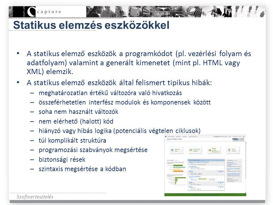 Szoftvertesztelés Statikus elemzés eszközökkel • A statikus elemző eszközök a programkódot (pl. vezérlési folyam és adatfolyam) valamint a generált ki