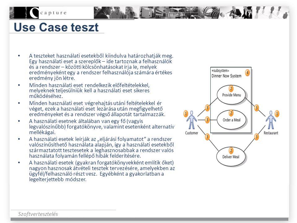 Szoftvertesztelés Use Case teszt • A teszteket használati esetekből kiindulva határozhatják meg. Egy használati eset a szereplők – ide tartoznak a fel